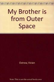 MY BROTHER IS FROM OUTER SPACE by Vivian Ostrow