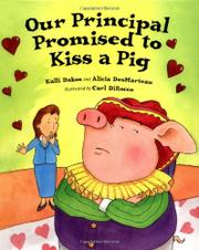 OUR PRINCIPAL PROMISED TO KISS A PIG by Kalli Dakos