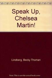 SPEAK UP, CHELSEA MARTIN! by Becky Thoman Lindberg