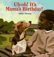 UH-OH! IT'S MAMA'S BIRTHDAY! by Naturi Thomas