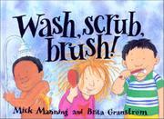 WASH, SCRUB, BRUSH! by Mick Manning