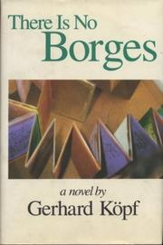 THERE IS NO BORGES by Gerhard Kopf