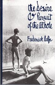 THE DESIRE AND PURSUIT OF THE WHOLE by Frederick Rolfe