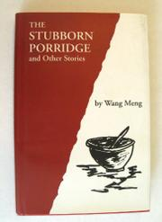 THE STUBBORN PORRIDGE by Wang Meng
