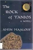 THE ROCK OF TANIOS by Amin Maalouf