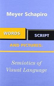 WORDS, SCRIPT, AND PICTURES by Meyer Schapiro