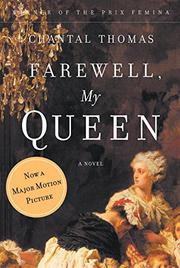 FAREWELL, MY QUEEN by Chantal Thomas