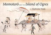 MOMOTARO AND THE ISLAND OF OGRES by Stephanie Wada