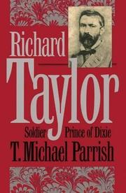 RICHARD TAYLOR by T. Michael Parrish