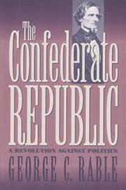 THE CONFEDERATE REPUBLIC by George C. Rable