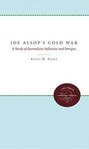 JOE ALSOP'S COLD WAR by Edwin M. Yoder