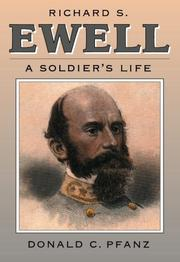 RICHARD S. EWELL: A Soldier's Life by Donald C. Pfanz