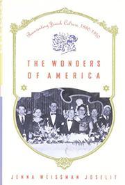 THE WONDERS OF AMERICA by Jenna Weissman Joselit