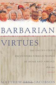 BARBARIAN VIRTUES by Matthew Frye Jacobson