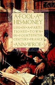 A FOOL AND HIS MONEY by Ann Wroe