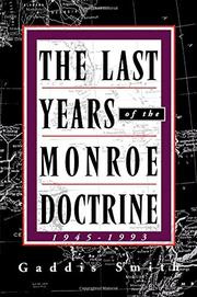 THE LAST YEARS OF THE MONROE DOCTRINE, 1945-1993 by Gaddis Smith