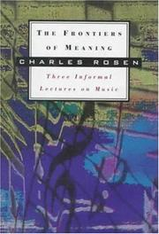 THE FRONTIERS OF MEANING by Charles Rosen