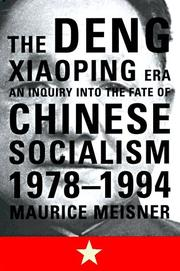 THE DENG XIAOPING ERA by Maurice Meisner
