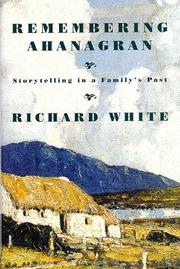 REMEMBERING AHANAGRAN by Richard White