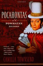 POCAHONTAS AND THE POWHATAN DILEMMA by Camilla Townsend