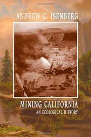 MINING CALIFORNIA by Andrew C. Isenberg