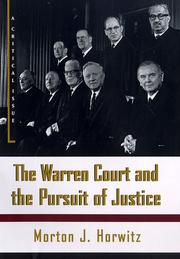 THE WARREN COURT AND THE PURSUIT OF JUSTICE by Morton J. Horwitz