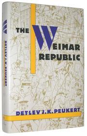 THE WEIMAR REPUBLIC by Detlev J.K. Peukert