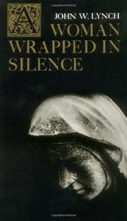 A WOMAN WRAPPED IN SILENCE by John W. Lynch