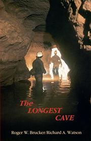 THE LONGEST CAVE by Roger W. & Richard A. Watson Brucker