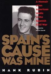 SPAIN'S CAUSE WAS MINE by Hank Rubin