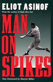 MAN ON SPIKES by Eliot Asinof