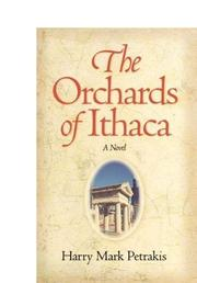 THE ORCHARDS OF ITHACA by Harry Mark Petrakis