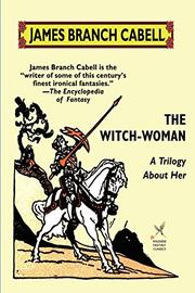 THE WITCH WOMAN by James Branch Cabell
