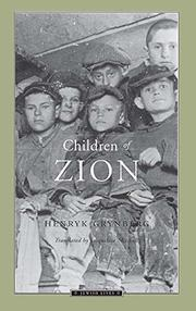 CHILDREN OF ZION by Henryk Grynberg