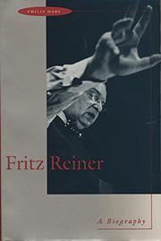 FRITZ REINER: A Biography by Philip Hart