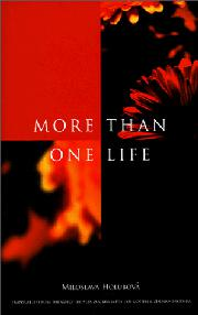 MORE THAN ONE LIFE by Miroslava Holubová