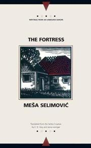 THE FORTRESS by Mesa Selimovic