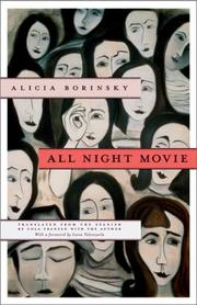 ALL NIGHT MOVIE by Alicia Borinsky