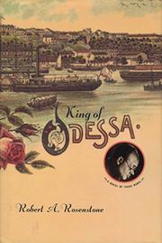 KING OF ODESSA by Robert A. Rosenstone