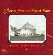 STORIES FROM THE ROUND BARN by Jacqueline Dougan Jackson