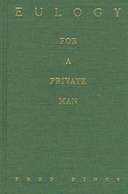 EULOGY FOR A PRIVATE MAN by Fred Dings