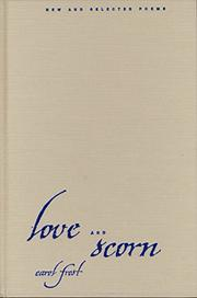 LOVE AND SCORN by Carol Frost