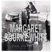 MARGARET BOURKE-WHITE by Susan Goldman Rubin