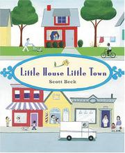LITTLE HOUSE, LITTLE TOWN by Scott Beck