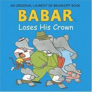 BABAR LOSES HIS CROWN by Laurent de Brunhoff
