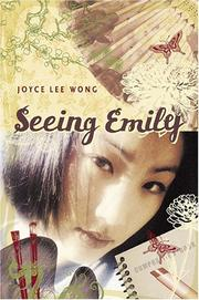 SEEING EMILY by Joyce Lee Wong