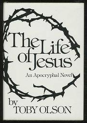 THE LIFE OF JESUS by Toby Olson