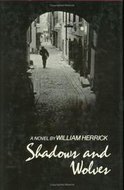 SHADOWS AND WOLVES by William Herrick