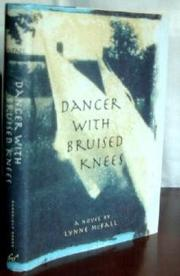 DANCER WITH BRUISED KNEES by Lynne McFall