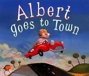 ALBERT GOES TO TOWN by Jennifer Jordan